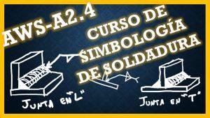 CURSO DE SIMBOLOGIA DE SOLDADURA AWS 2.4
